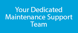 Your Dedicated Maintenance Support Team