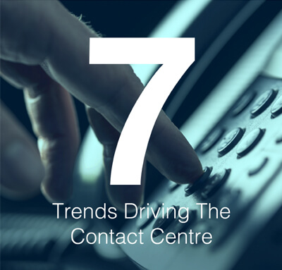 7 Trends Driving The Contact Centre